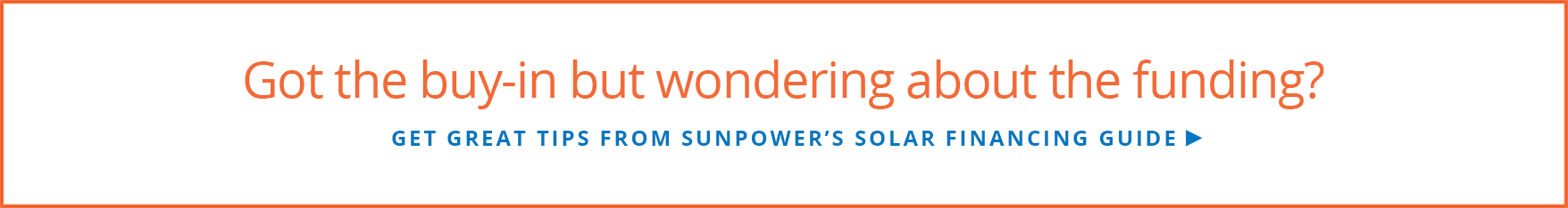 Get great funding tips from SunPower's solar financing guide