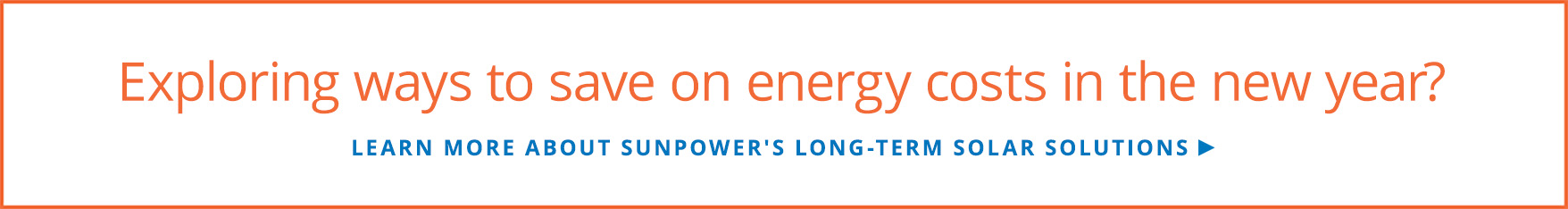 Learn more about SunPower's long-term solar solutions