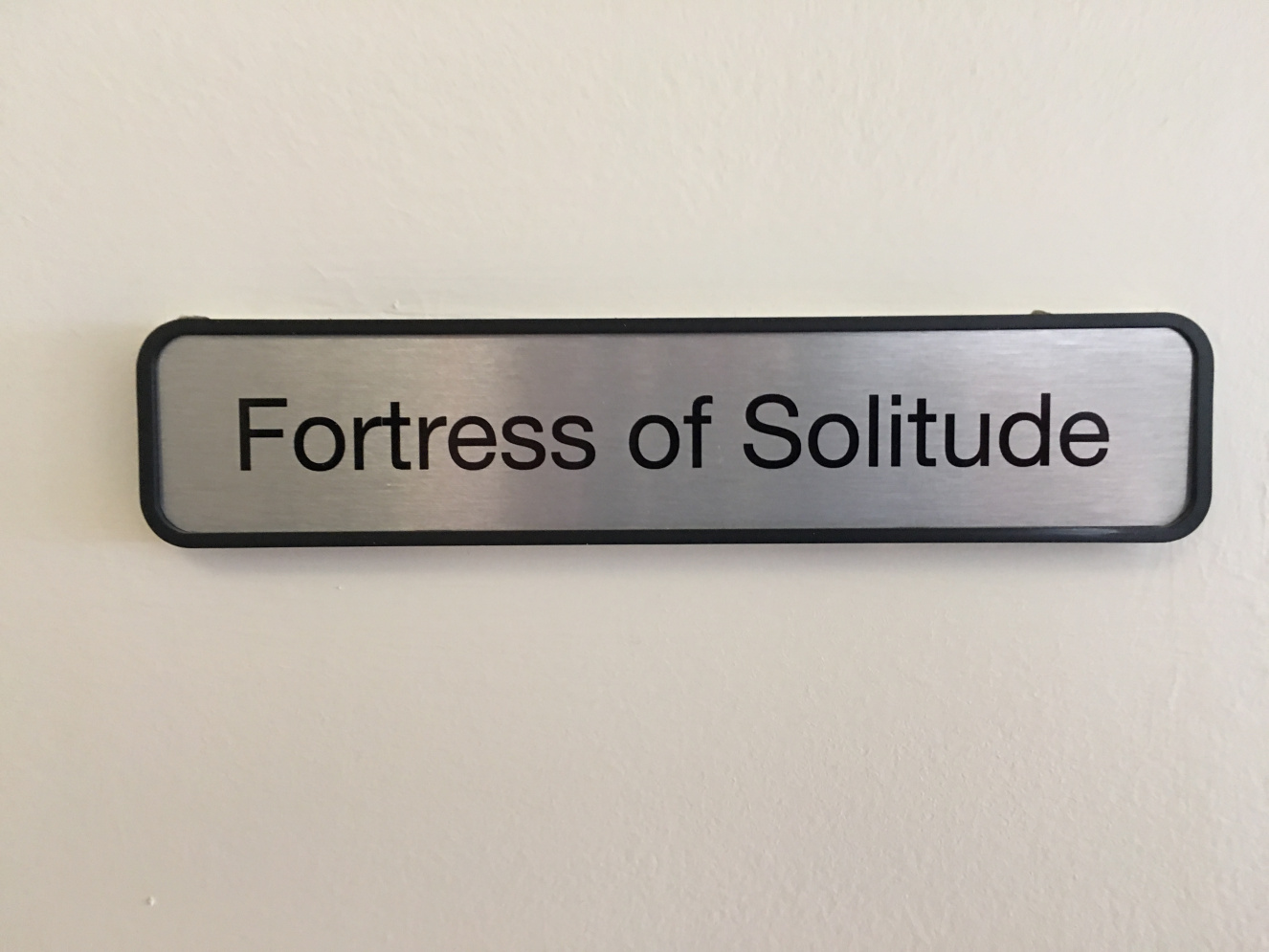 Fortress of Solitude Sign