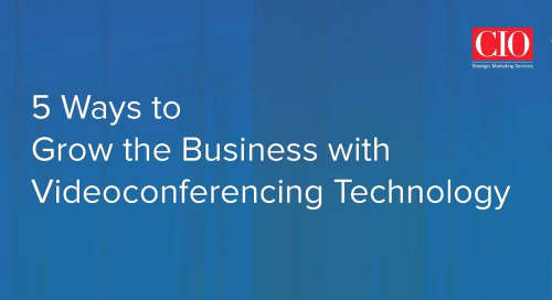 5 Ways to Grow the Business with Video Conferencing Technology