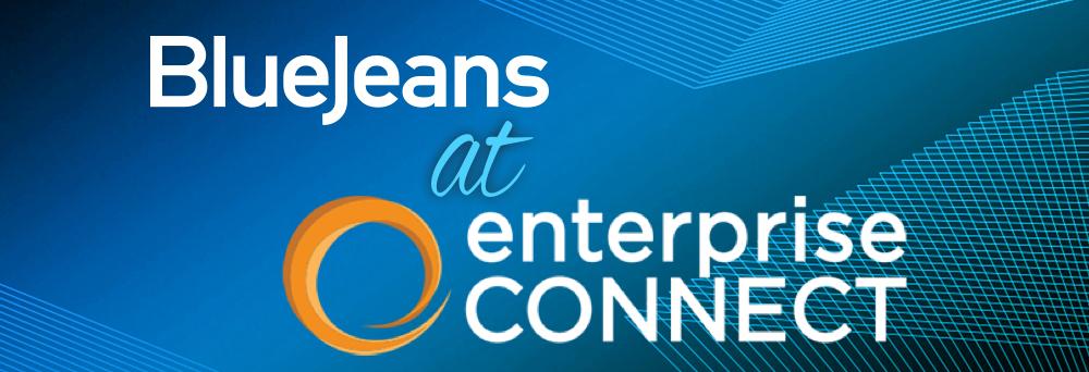 BlueJeans at Enterprise Connect 2018