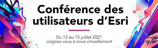 Publicité pour la Conférence des utilisateurs d'Esri du 12 au 15 juillet 2021. L'annonce invite les participants à se joindre à la conférence de manière virtuelle.