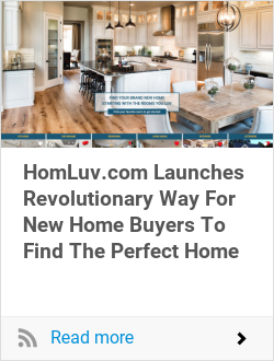 HomLuv.com Launches Revolutionary Way For New Home Buyers To Find The Perfect Home