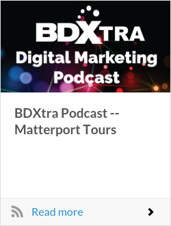 BDXtra Podcast -- Matterport Tours