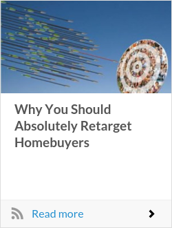 Why You Should Absolutely Retarget Homebuyers