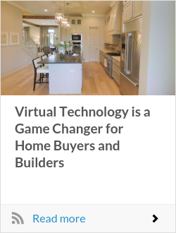 Virtual Technology is a Game Changer for Home Buyers and Builders
