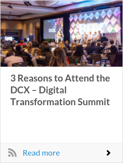 3 Reasons to Attend the DCX – Digital Transformation Summit