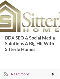 BDX SEO & Social Media Solutions A Big Hit With Sitterle Homes