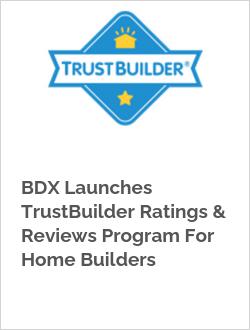 BDX Launches TrustBuilder Ratings & Reviews Program For Home Builders