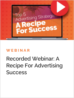 Recorded Webinar: A Recipe For Advertising Success