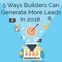 Ways Builders Can Generate More Leads In 2018