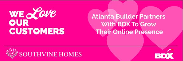 Atlanta Builder Partners With BDX To Grow Their Online Presence