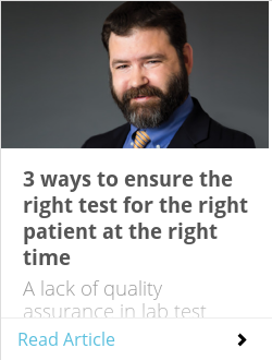 3 ways to ensure the right test for the right patient at the right time