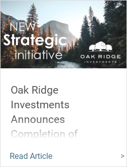 Oak Ridge Investments Announces Completion of Strategic Initiative
