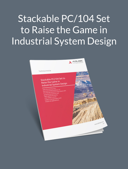 Stackable PC/104 Set to Raise the Game in Industrial System Design