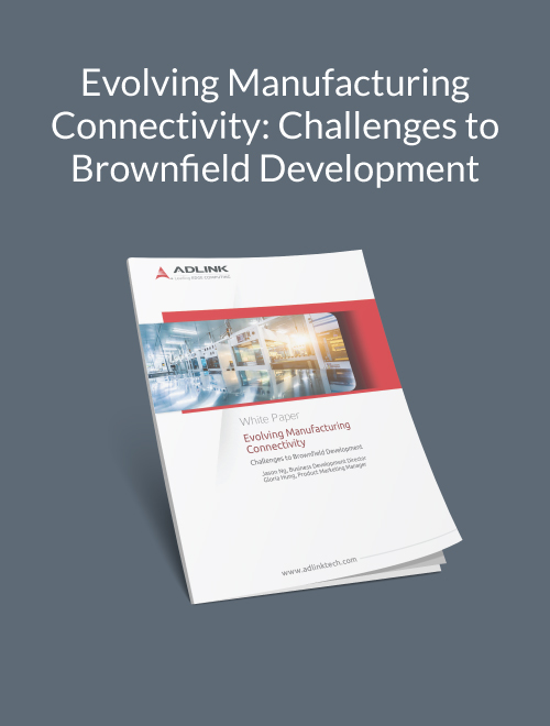 Evolving Manufacturing Connectivity, Part I: Challenges to Brownfield Development
