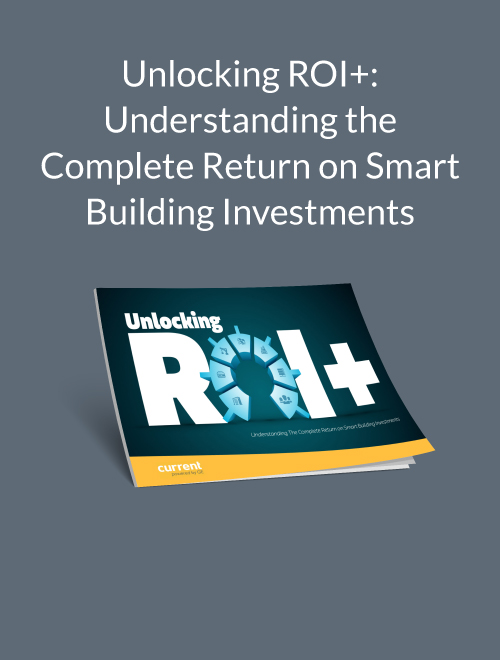 Unlocking ROI+: Understanding the Complete Return on Smart Building Investments