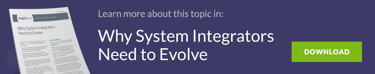 Learn more about this topic in: Why System Integrators Need to Evolve. Download.