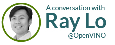 A conversation with Ray Lo @OpenVINO