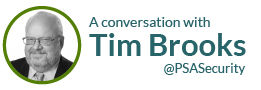 A conversation with Tim Brooks @PSASecurity