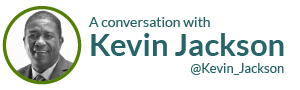A conversation with Kevin Jackson @Kevin_Jackson