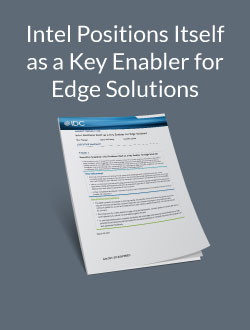 Intel® Positions Itself as a Key Enabler for Edge Solutions