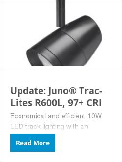 Update: Juno® Trac-Lites R600L, 97+ CRI