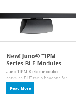 New! Juno® TIPM Series BLE Modules