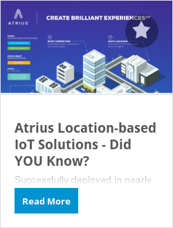 Atrius Location-based IoT Solutions - Did YOU Know?