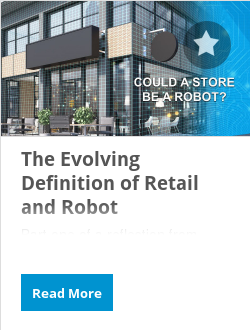 The Evolving Definition of Retail and Robot