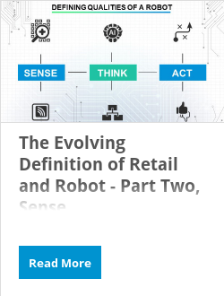 The Evolving Definition of Retail and Robot - Part Two, Sense