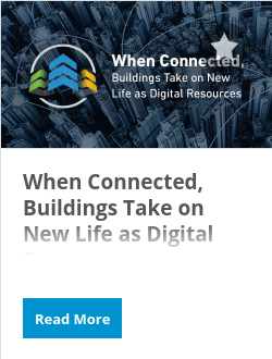 When Connected, Buildings Take on New Life as Digital Resources