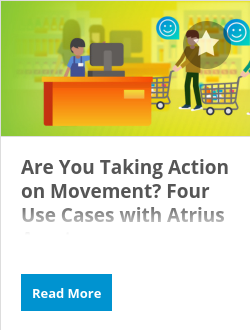 Are You Taking Action on Movement? Four Use Cases with Atrius Assets