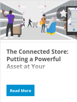 The Connected Store: Putting a Powerful Asset at Your Fingertips