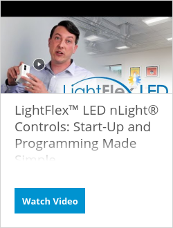 LightFlex™ LED nLight® Controls: Start-Up and Programming Made Simple