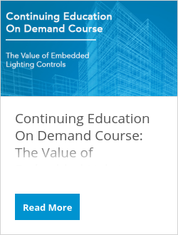 Continuing Education On Demand Course: The Value of Embedded Lighting Controls