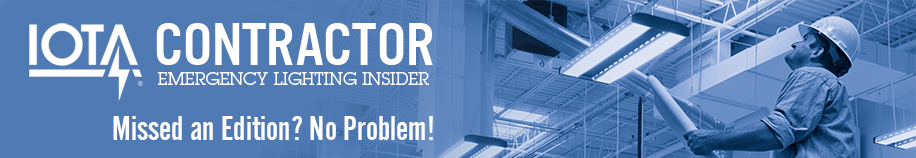 Miss an issue of IOTA Contractor Emergency Lighting Insider?