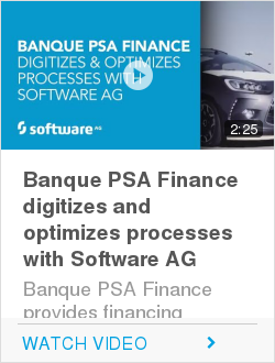 Banque PSA Finance digitizes and optimizes processes with Software AG