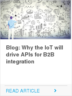Blog: Why the IoT will drive APIs for B2B integration