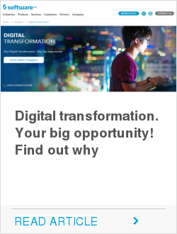 Digital transformation. Your big opportunity! Find out why