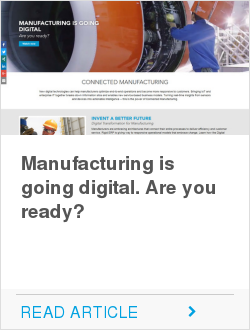 Manufacturing is going digital. Are you ready?