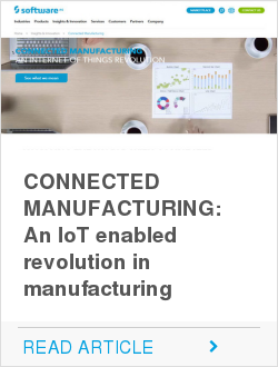 CONNECTED MANUFACTURING: An IoT enabled revolution in manufacturing