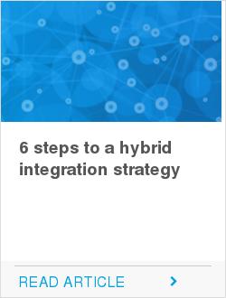 6 steps to a hybrid integration strategy