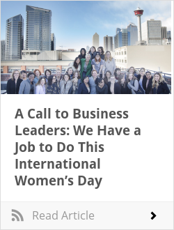 A Call to Business Leaders: We Have a Job to Do This International Women's Day
