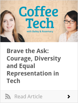 Brave the Ask: Courage, Diversity and Equal Representation in Tech