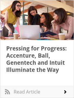 Pressing for Progress: Accenture, Ball, Genentech and Intuit Illuminate the Way