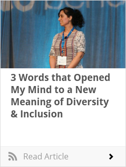3 Words that Opened My Mind to a New Meaning of Diversity & Inclusion