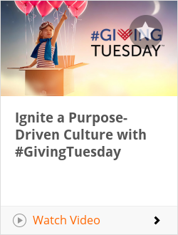 Ignite a Purpose-Driven Culture with #GivingTuesday