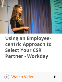 Using an Employee-centric Approach to Select Your CSR Partner - Workday