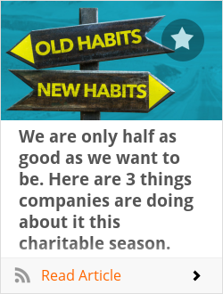 We are only half as good as we want to be. Here are 3 things companies are doing about it this charitable season.